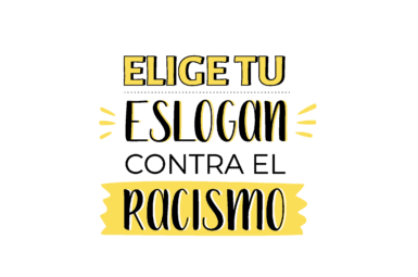 Elige tu Eslogan contra el racismo campaña contra el racismo